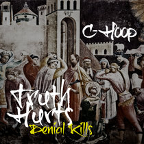 Truth Hurts. Denial Kills. cover art