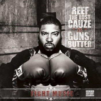 Fight Music by Reef The Lost Cauze