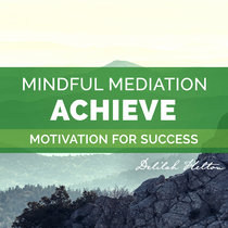 Achieve Anything ~ Meditation For Reaching Your Goals | Mindfulness Meditation cover art