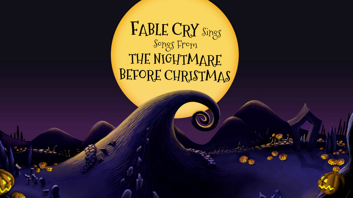 Fable Cry Sings Songs From The Nightmare Before Christmas | Fable Cry