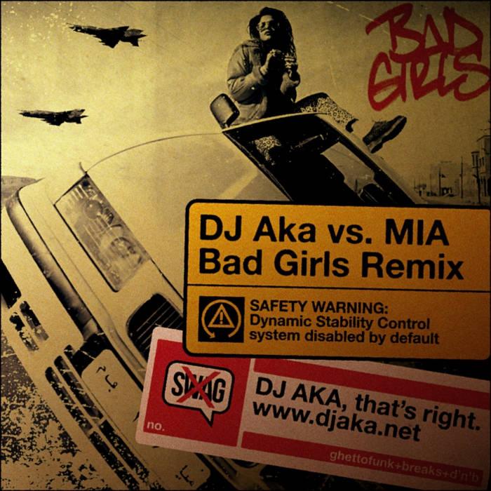 MIA - Bad Girls (DJ AKA Bootleg Remix)   DJ AKA
