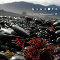 Moments - ambient dreamscapes 01 cover art