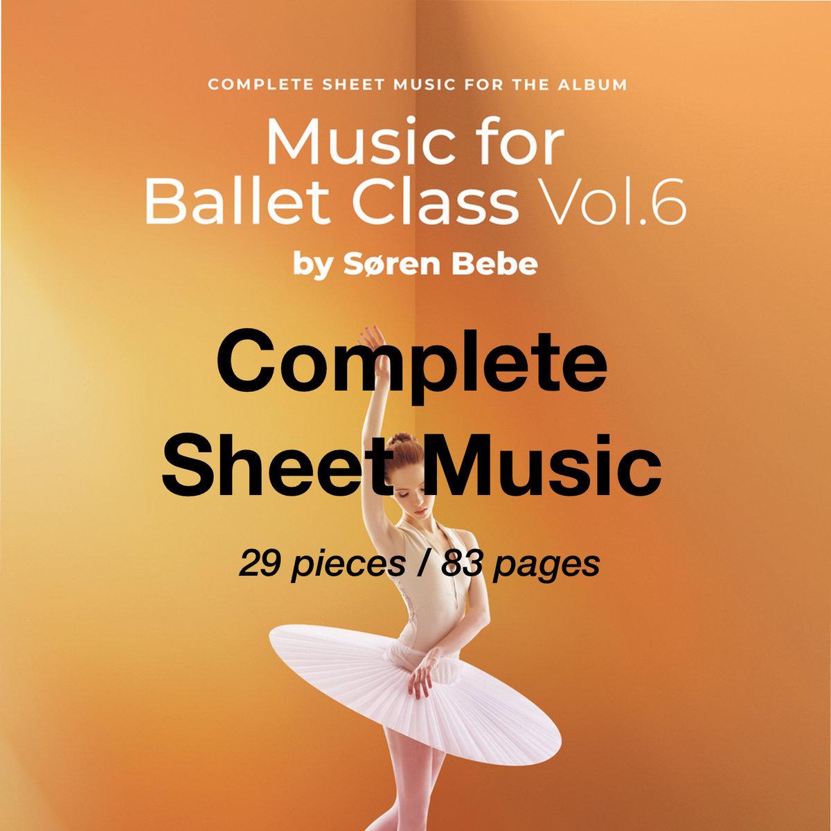 Complete Sheet Music For Music For Ballet Class Vol 6 Søren Bebe