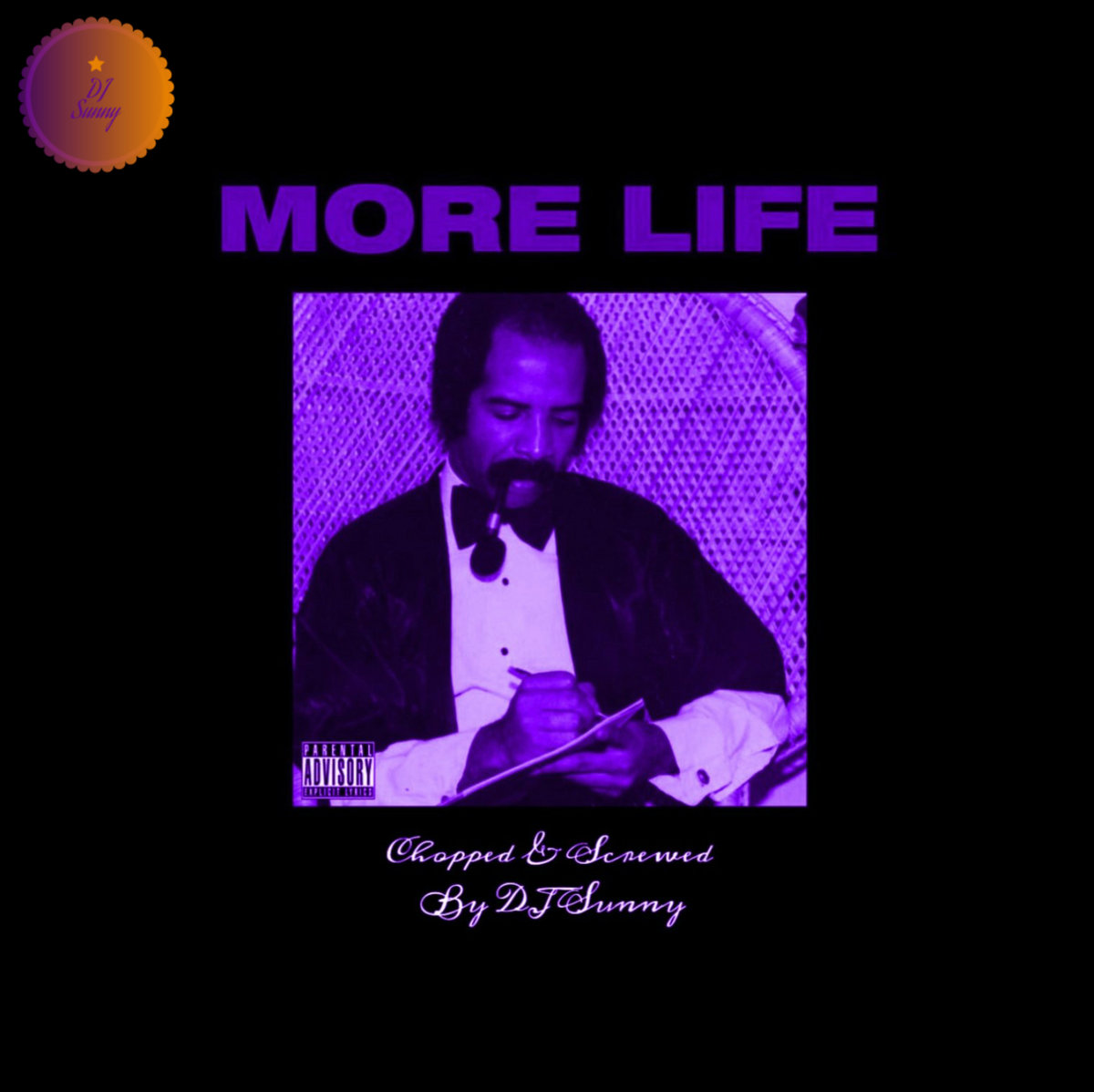 More Life (Chopped & Screwed By Sunny Chops) | Sunny Chops