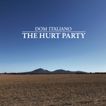 The Hurt Party by Dom Italiano