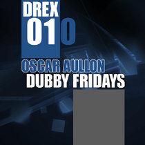 Oscar Aullon: Dubby Fridays (DREX10) cover art