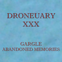 Droneuary XXX - Abandoned Memories cover art