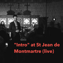 Intro at St Jean de Montmartre [Audio & Video] cover art