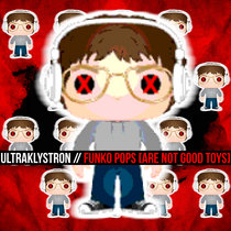 Funko Pops (Are Not Good Toys) cover art