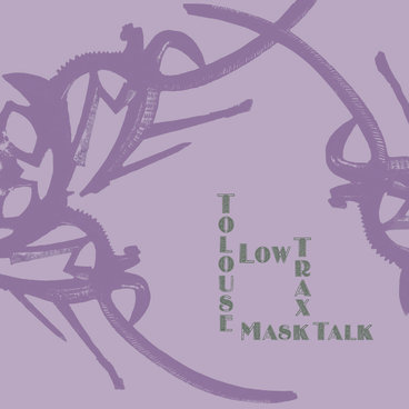 Tolouse Low Trax - Mask Talk (Vinyl Repress) main photo