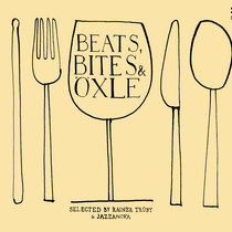 Beats, Bites & Öxle - compiled by Jazzanova & Rainer Trüby cover art