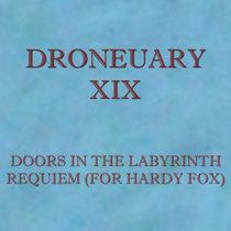 Droneuary XIX - Requiem (for Hardy Fox) cover art