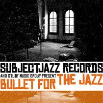 Bullet For The Jazz cover art