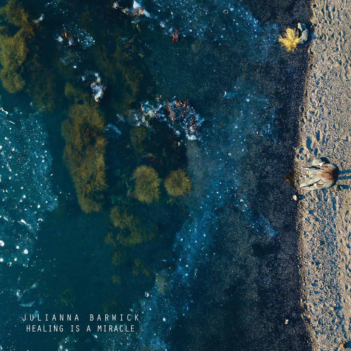 Healing Is A Miracle | Julianna Barwick