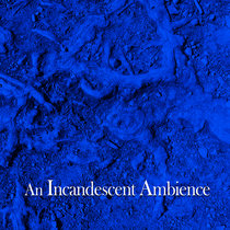 An Incandescent Ambience cover art