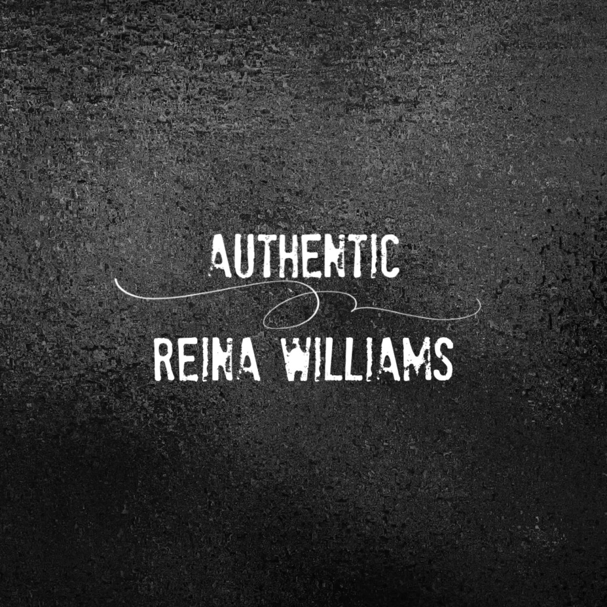 Authentic by Reina Williams