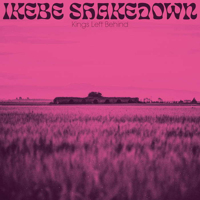 Album artwork of Ikebe Shakedown – Kings Left Behind