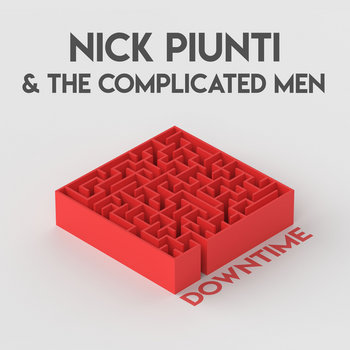 Downtime by Nick Piunti & The Complicated Men