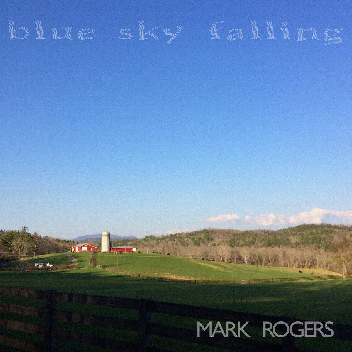 Blue Sky Falling by Mark Rogers