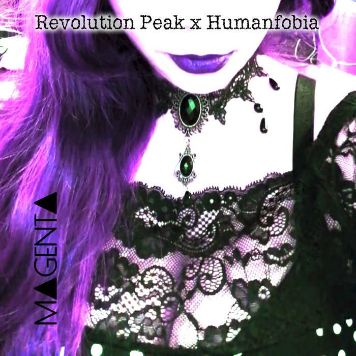 Humanfobia x Revolution Peak – M▲GENT▲