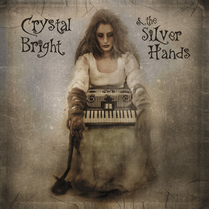 Crystal Bright & the Silver Hands | Crystal Bright and the Silver ...