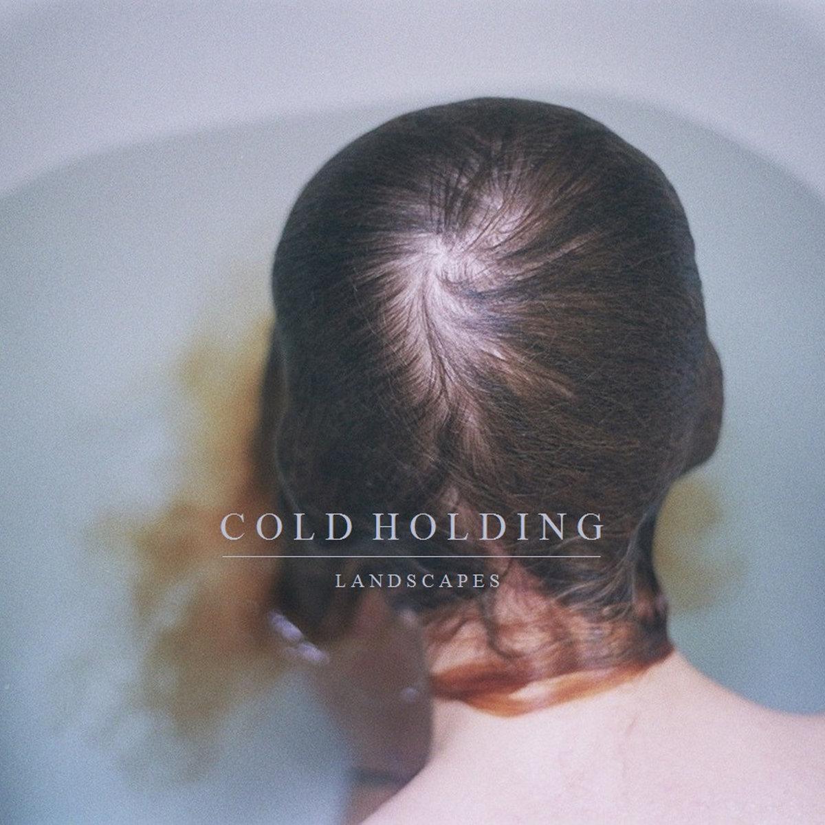 Cold Holding - Landscapes [EP] (2017)