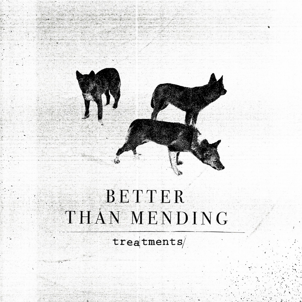 Better Than Mending - Treatments [EP] (2017)