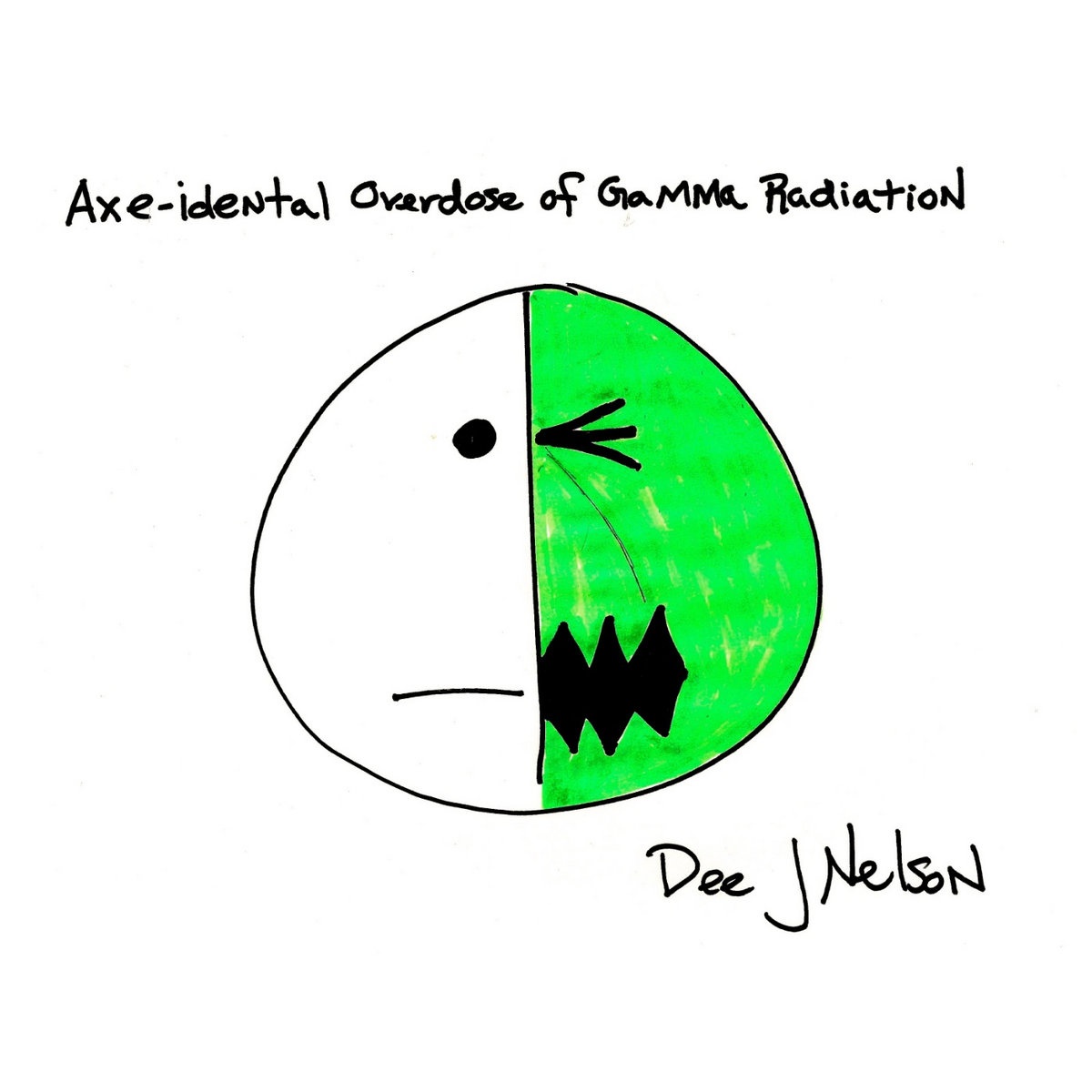 Axe-idental Overdose of Gamma Radiation by Dee J Nelson