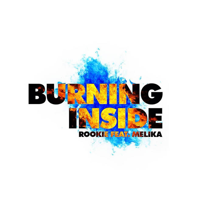 Rookie feat. Melika - Burning inside (Single)