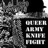 QUEER ARMY KNIFE FIGHT Cover Art