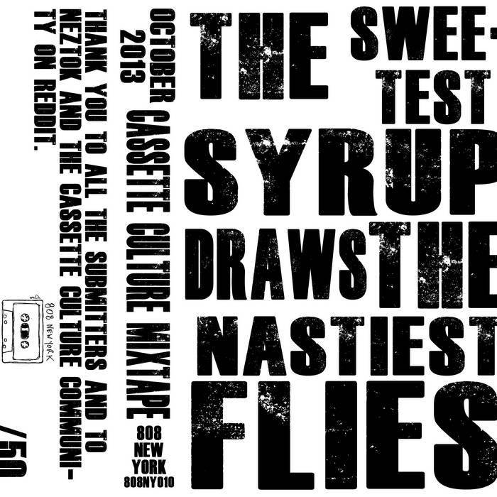The Sweetest Syrup Draws The Nastiest Flies cover art
