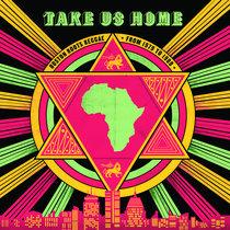 Take Us Home - Boston Roots Reggae: 1979 to 1988 cover art