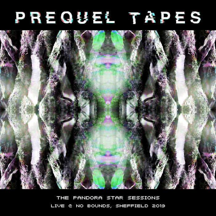 The Pandora Star Sessions | Prequel Tapes