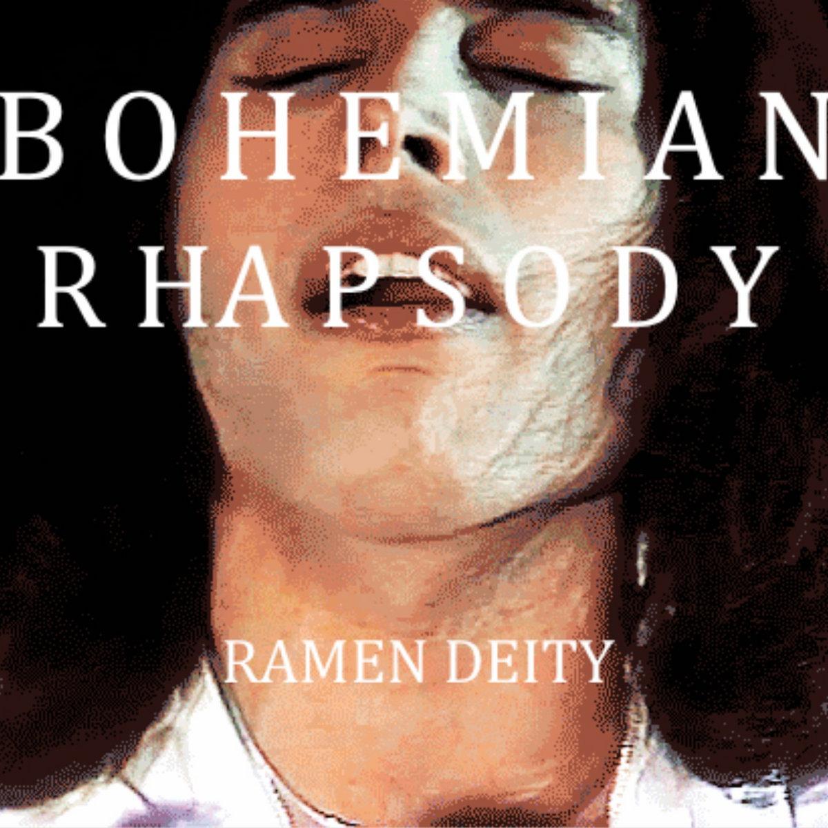 Bohemian Rhapsody Remix | Ramen Deity