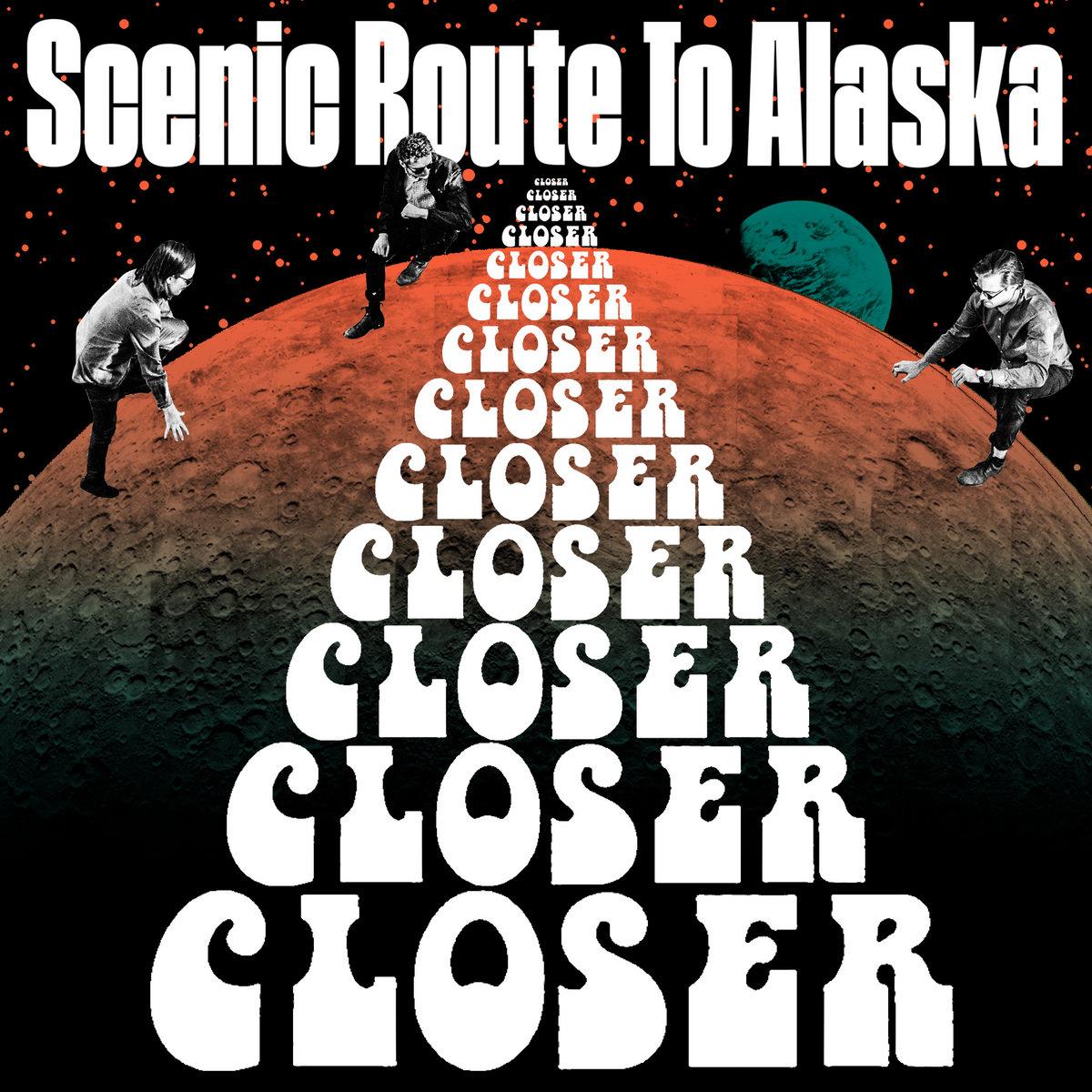 Closer | Scenic Route to Alaska