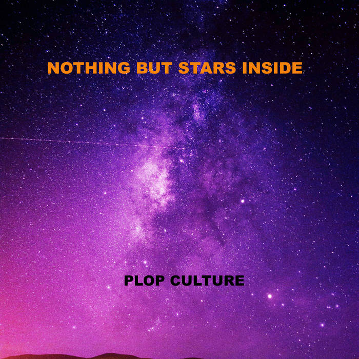 Plop Plop Fizz Fizz Nothing But Stars Inside Rock the bowl with confidence! nothing but stars inside bandcamp