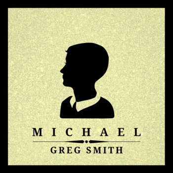 Michael by Greg Smith