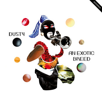An Exotic Breed EP by Dusty
