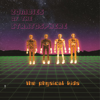 The Physical Kids by Zombies of the Stratosphere