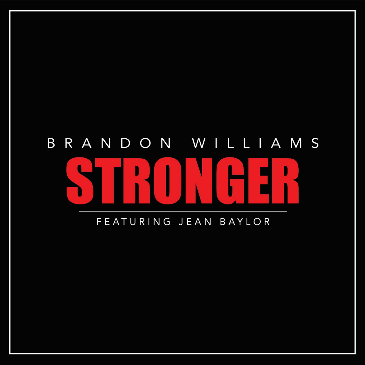 Stronger feat. Jean Baylor by Brandon Williams