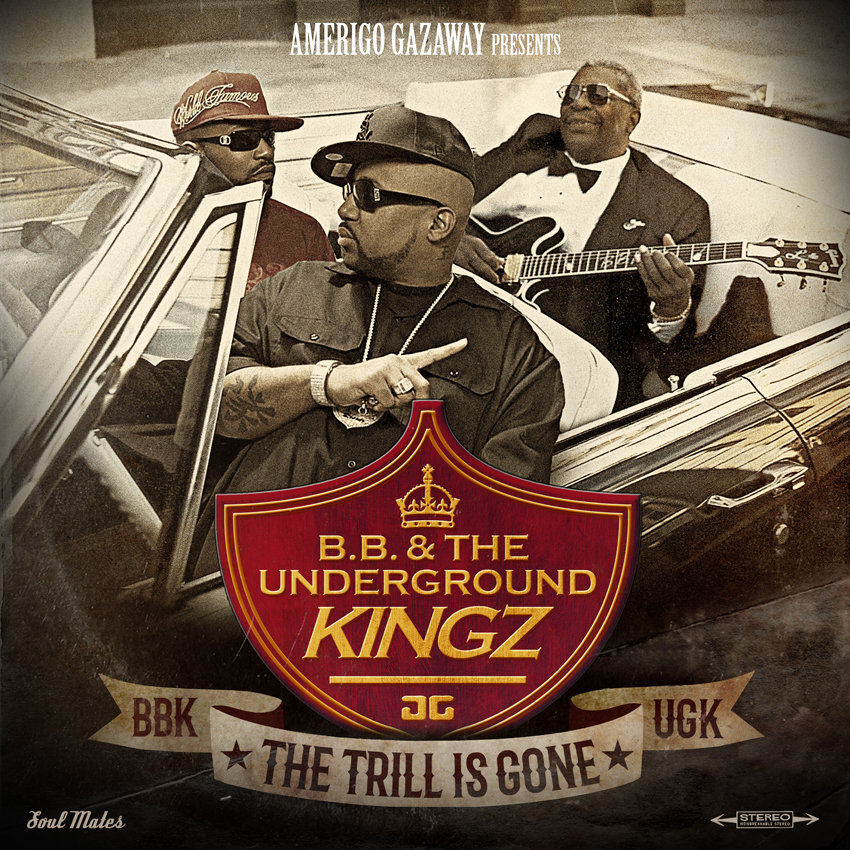 B B  & The Underground Kingz: The Trill Is Gone | Soul Mates