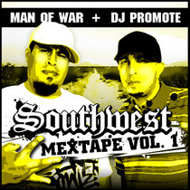 MIXTAPE: Southwest Mextape - Man of War & Dj Promote cover art