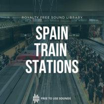 Spain Train Stations Ambience   Madrid, Malaga, Murcia, Sevilla cover art
