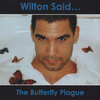 The Butterfly Plague by Wilton Said...