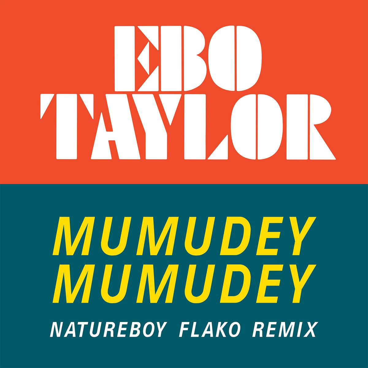Mumudey Mumudey (Natureboy Flako Remix) | Ebo Taylor