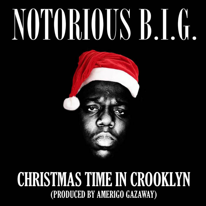 Christmas Remix.Notorious B I G Christmas Time In Crooklyn Amerigo