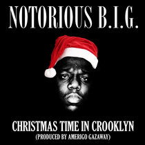 Notorious B.I.G. - Christmas Time In Crooklyn (Single) cover art