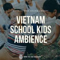 School Sounds - Kids Sound Effects Recess & Singing- Vietnam cover art