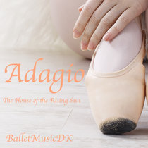 Adagio (The House of the Rising Sun) - Pop Music for Ballet Class cover art