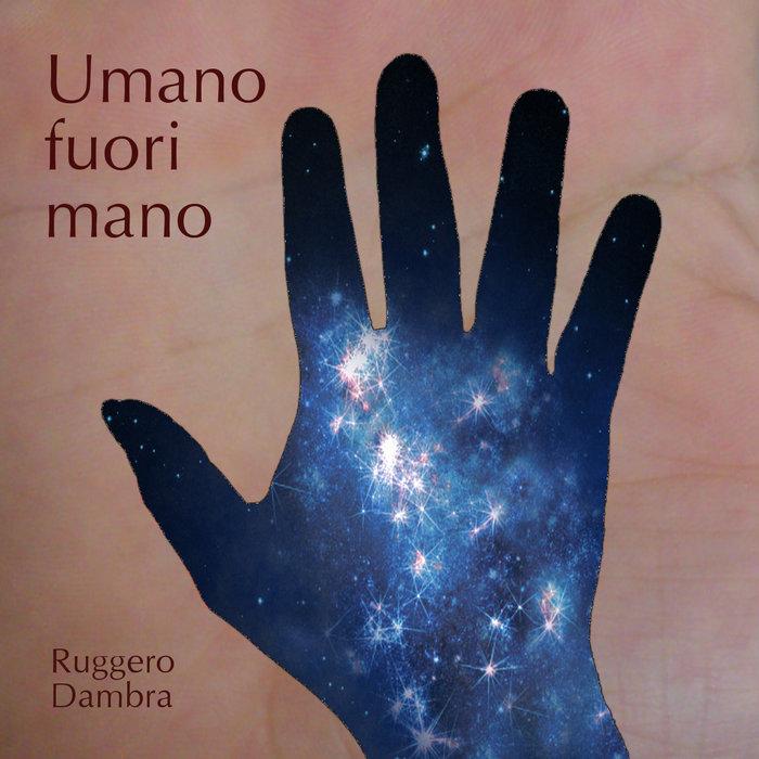Umano fuori mano, by Ruggero Dambra